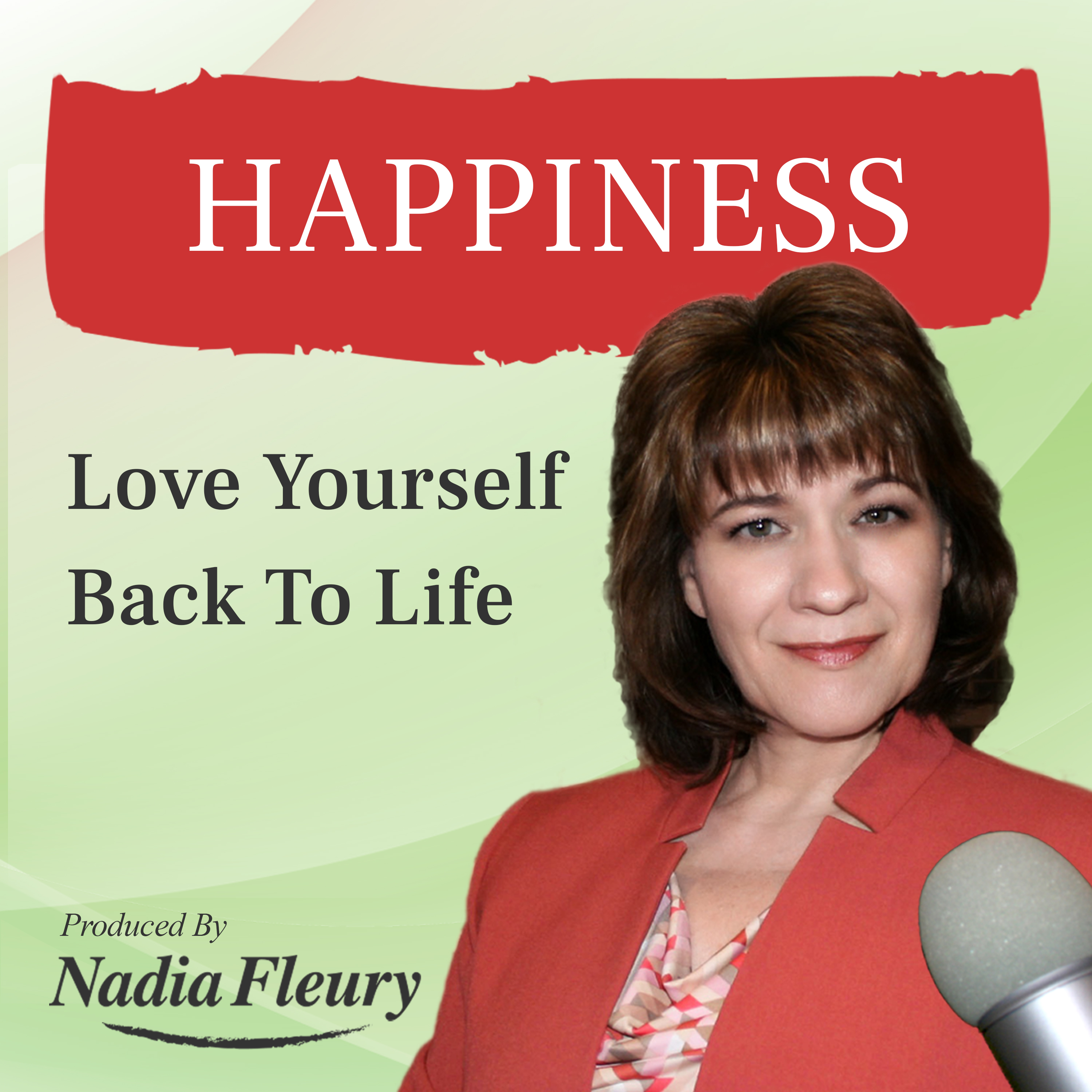 Happiness: Love yourself back to life